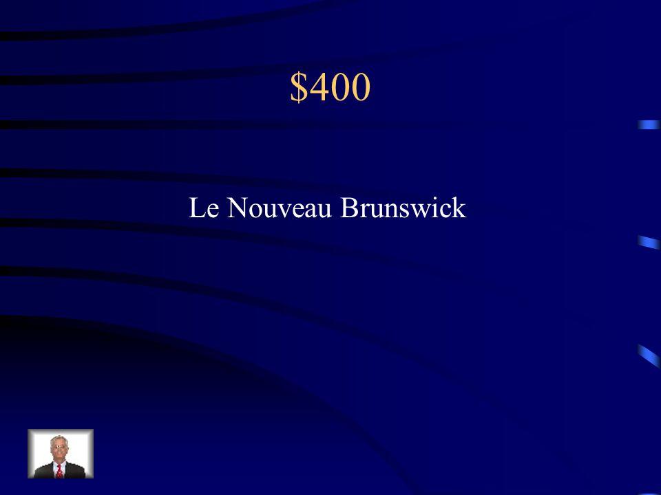 $400 Le Nouveau Brunswick