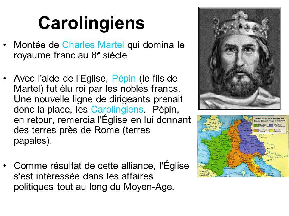 Carolingiens Montée de Charles Martel qui domina le royaume franc au 8 e siècle Avec l aide de l Eglise, Pépin (le fils de Martel) fut élu roi par les nobles francs.