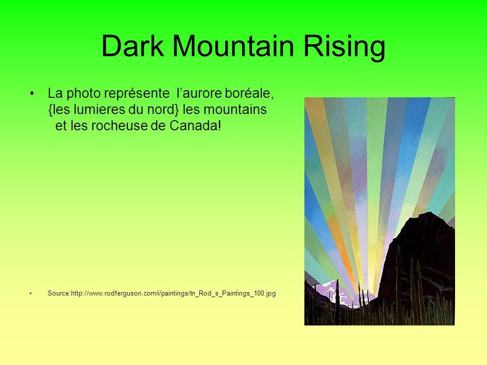 Dark Mountain Rising La photo représente laurore boréale, {les lumieres du nord} les mountains et les rocheuse de Canada.