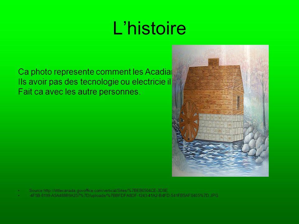 Lhistoire Ca photo represente comment les Acadians vie.