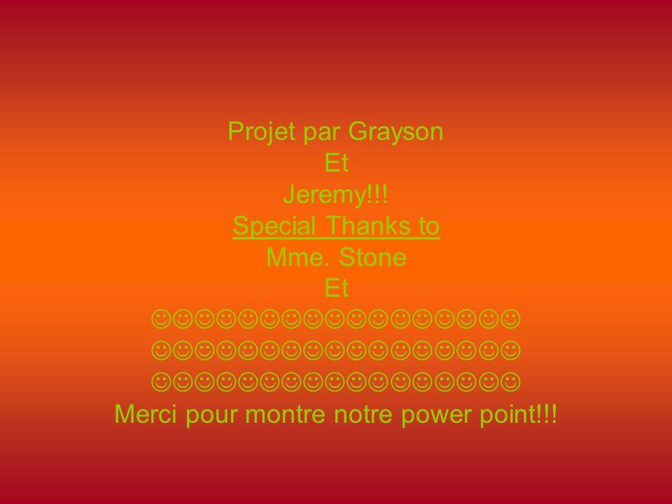 Projet par Grayson Et Jeremy!!. Special Thanks to Mme.