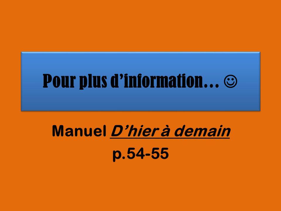Pour plus dinformation… Manuel Dhier à demain p.54-55