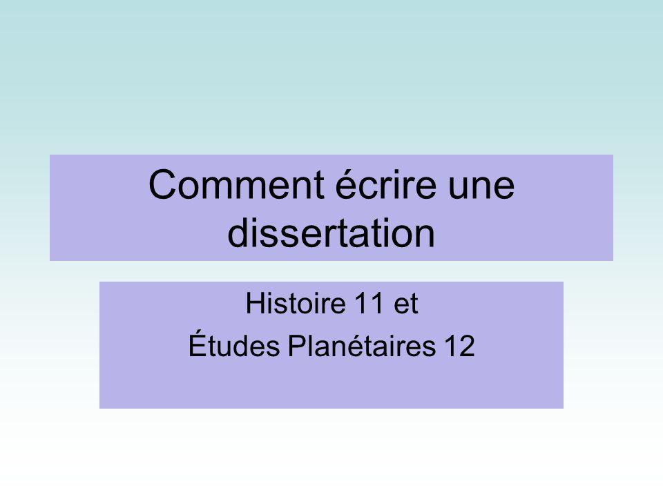 Comment écrire une dissertation Histoire 11 et Études Planétaires 12