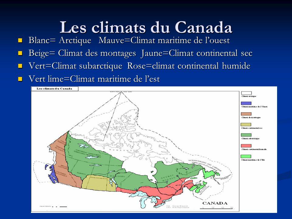 Les climats du Canada Blanc= Arctique Mauve=Climat maritime de louest Blanc= Arctique Mauve=Climat maritime de louest Beige= Climat des montages Jaune