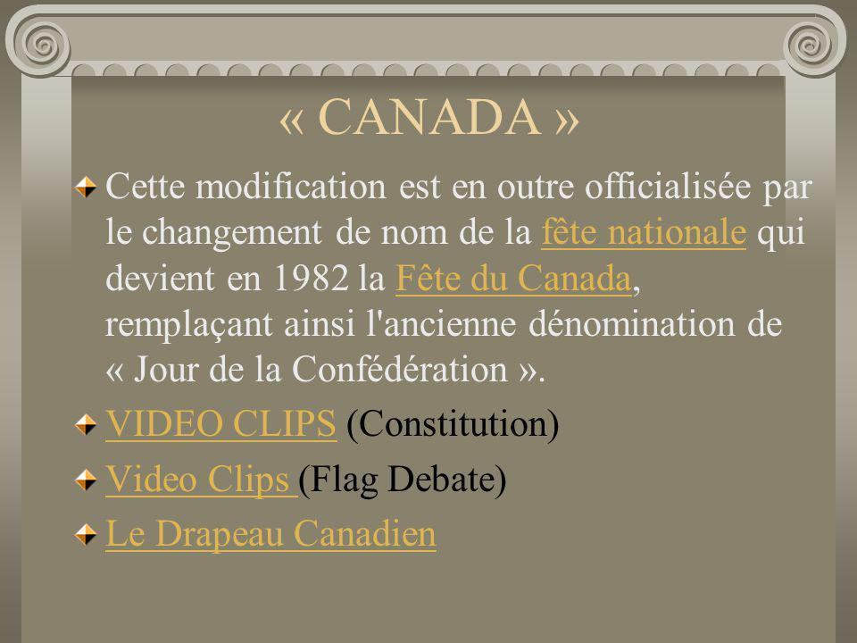 « CANADA » Cette modification est en outre officialisée par le changement de nom de la fête nationale qui devient en 1982 la Fête du Canada, remplaçan