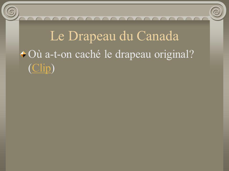 Le Drapeau du Canada Où a-t-on caché le drapeau original? (Clip)Clip