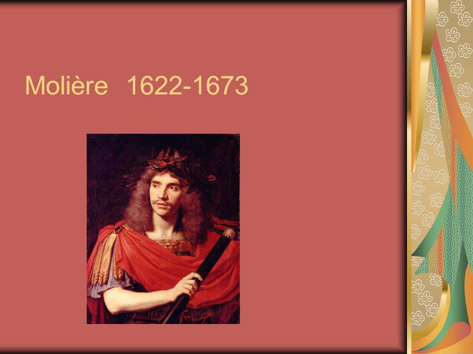 La vie de Molière 1622- naissance à Paris de Jean- Baptiste Poquelin, fils du tapissier du roi.