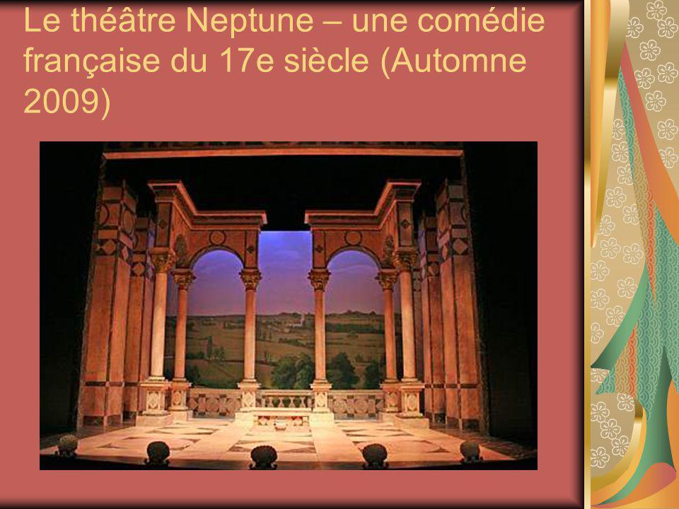 Le théâtre Neptune – une comédie française du 17e siècle (Automne 2009)