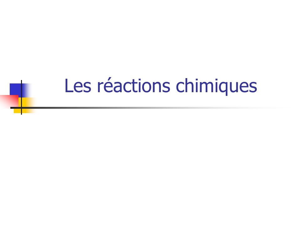Les réactions chimiques