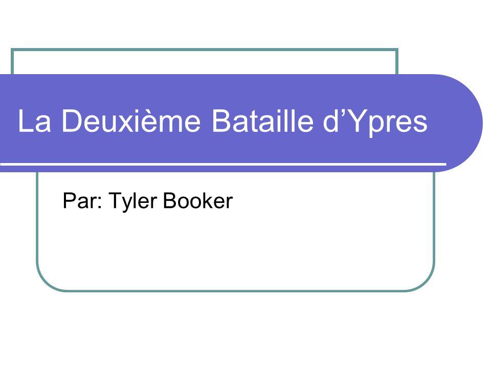 La Deuxième Bataille dYpres Par: Tyler Booker