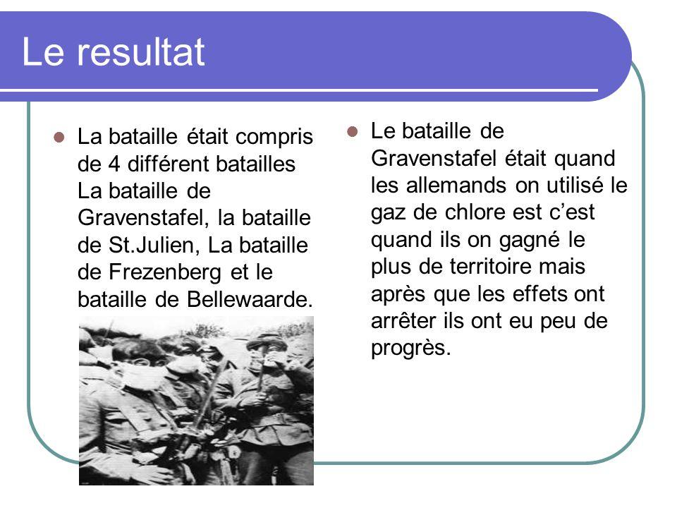 Le resultat La bataille était compris de 4 différent batailles La bataille de Gravenstafel, la bataille de St.Julien, La bataille de Frezenberg et le