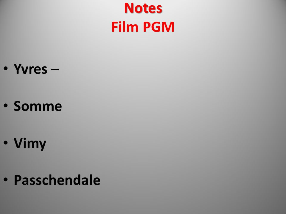 Notes Notes Film PGM Yvres – Somme Vimy Passchendale