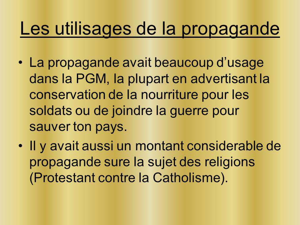 Les utilisages de la propagande La propagande avait beaucoup dusage dans la PGM, la plupart en advertisant la conservation de la nourriture pour les s