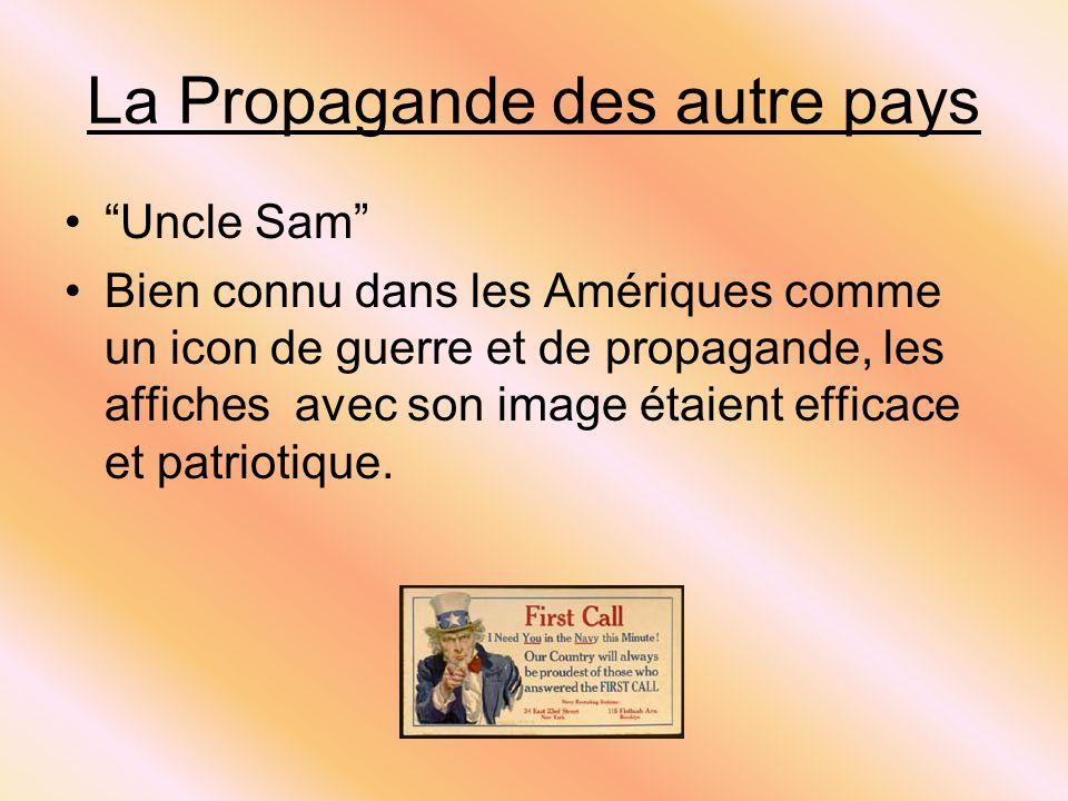 La Propagande des autre pays Uncle Sam Bien connu dans les Amériques comme un icon de guerre et de propagande, les affiches avec son image étaient eff