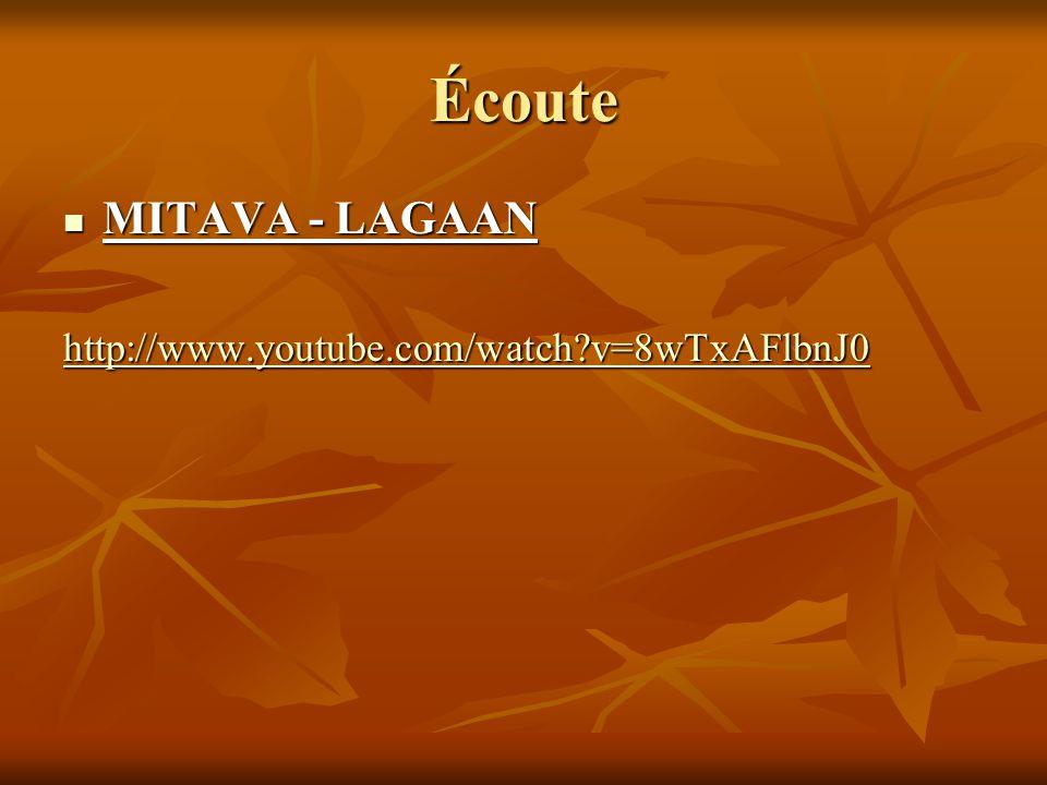 Écoute MITAVA - LAGAAN MITAVA - LAGAAN http://www.youtube.com/watch?v=8wTxAFlbnJ0
