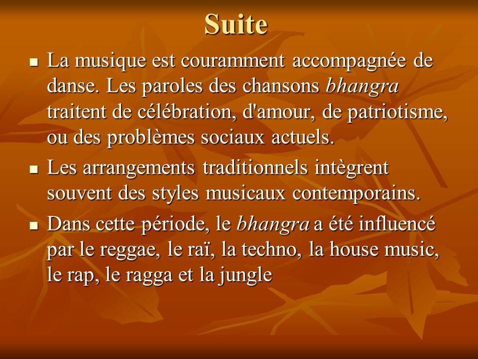 Suite La musique est couramment accompagnée de danse. Les paroles des chansons bhangra traitent de célébration, d'amour, de patriotisme, ou des problè
