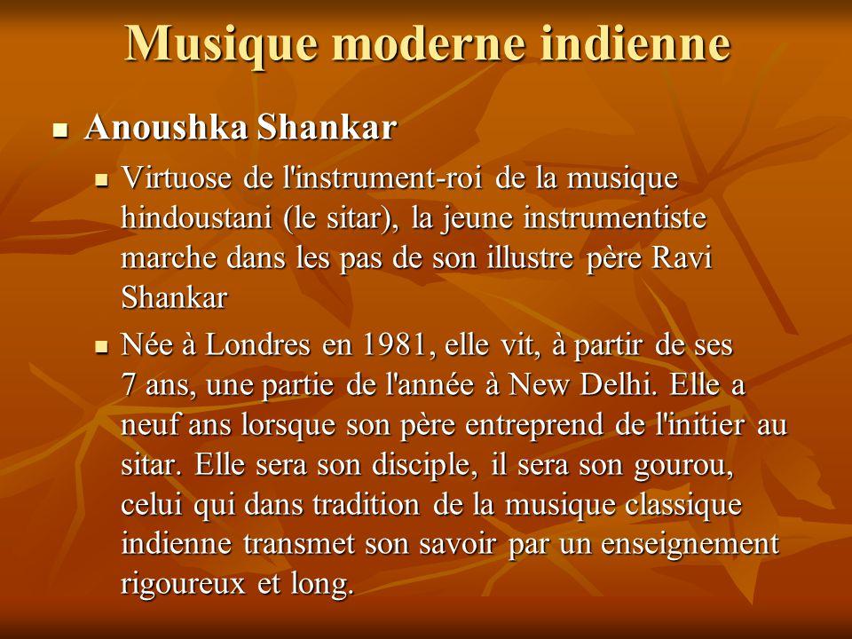 Musique moderne indienne Anoushka Shankar Anoushka Shankar Virtuose de l'instrument-roi de la musique hindoustani (le sitar), la jeune instrumentiste