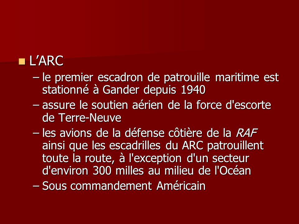 LARC LARC –le premier escadron de patrouille maritime est stationné à Gander depuis 1940 –assure le soutien aérien de la force d'escorte de Terre-Neuv