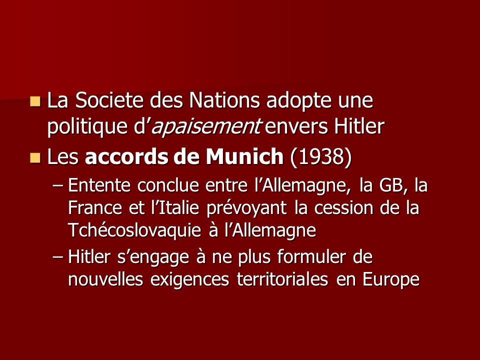La Societe des Nations adopte une politique dapaisement envers Hitler La Societe des Nations adopte une politique dapaisement envers Hitler Les accord