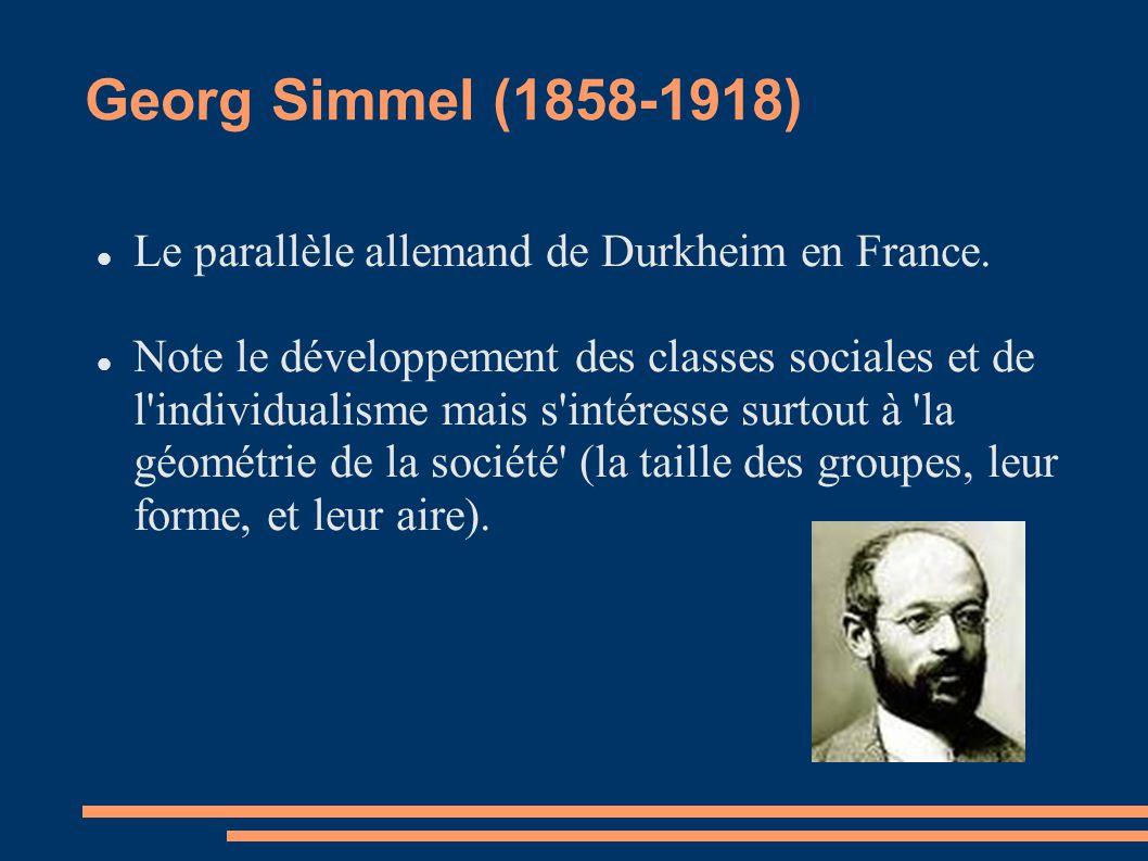 Georg Simmel (1858-1918) Le parallèle allemand de Durkheim en France. Note le développement des classes sociales et de l'individualisme mais s'intéres