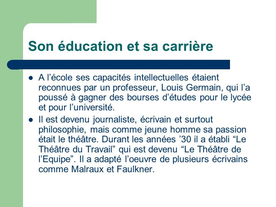 Son éducation et sa carrière A lécole ses capacités intellectuelles étaient reconnues par un professeur, Louis Germain, qui la poussé à gagner des bourses détudes pour le lycée et pour luniversité.