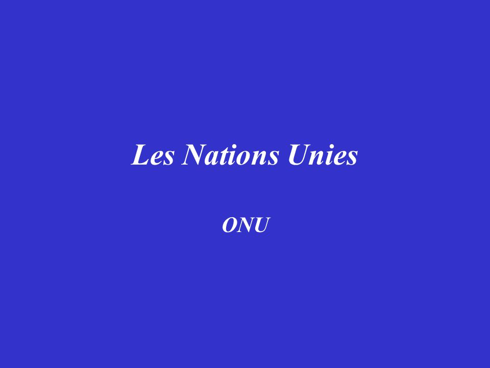 Les Nations Unies ONU