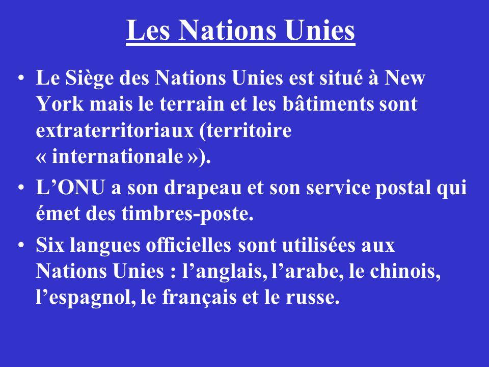 Les Nations Unies Le Siège des Nations Unies est situé à New York mais le terrain et les bâtiments sont extraterritoriaux (territoire « internationale