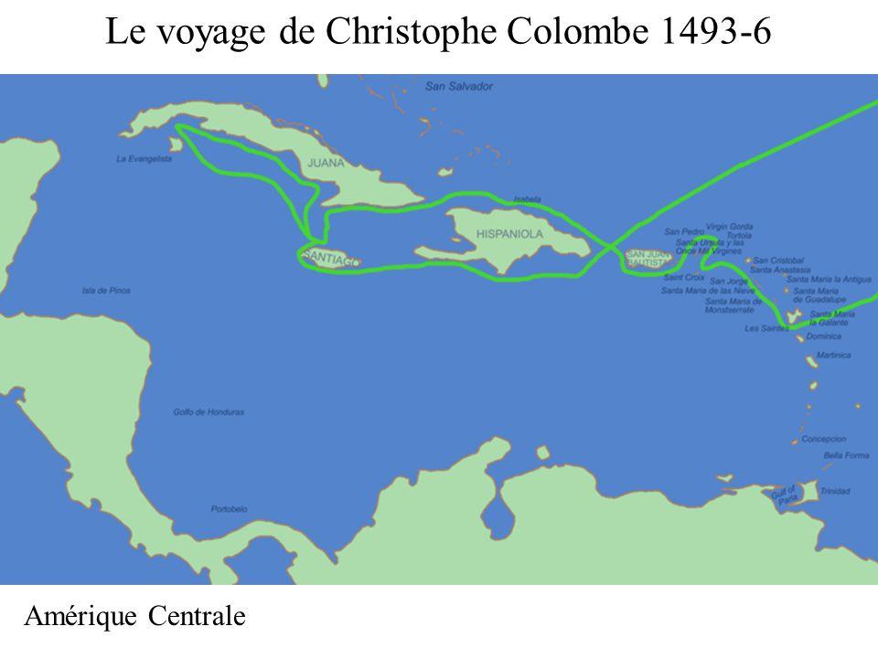 Le voyage de Christophe Colombe 1493-6 Amérique Centrale