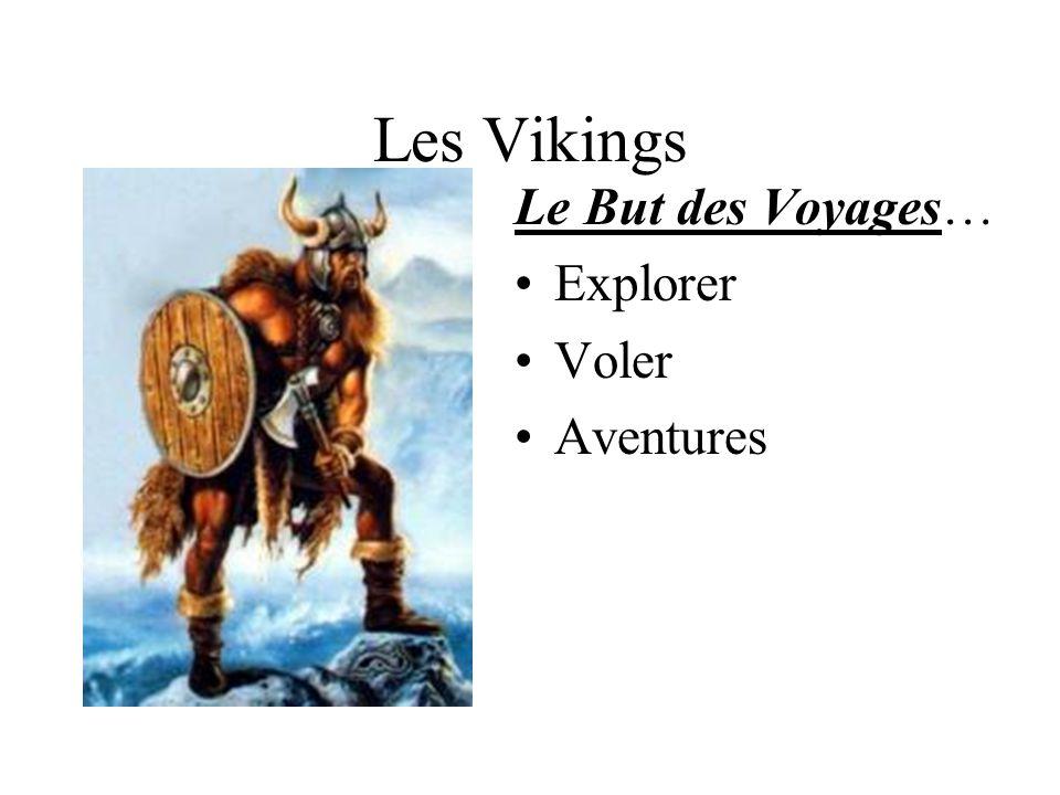 Les Vikings Le But des Voyages… Explorer Voler Aventures