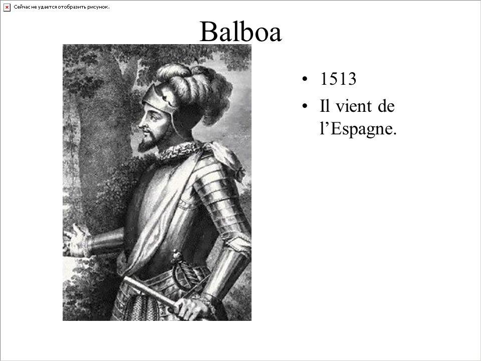 Balboa 1513 Il vient de lEspagne.