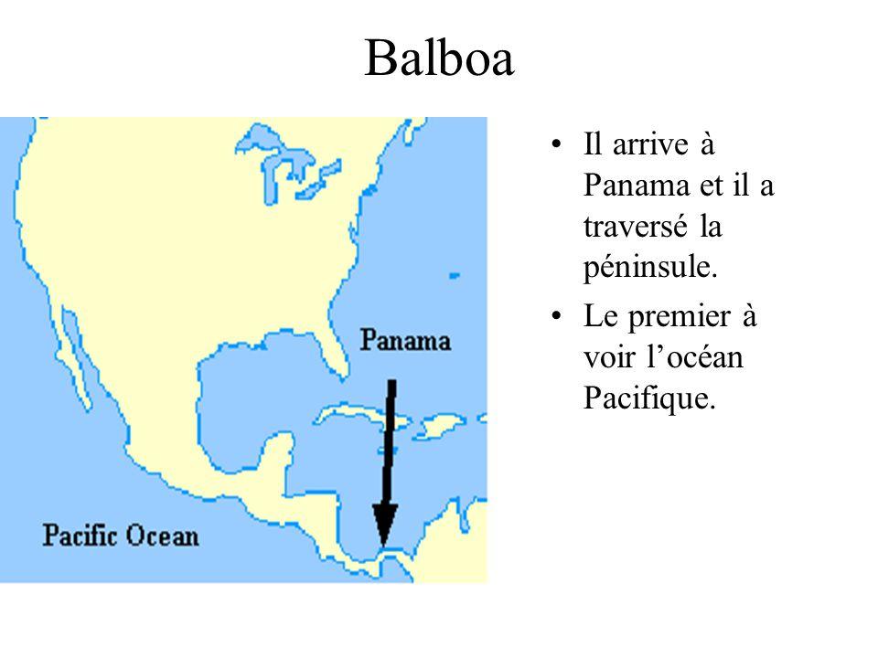 Balboa Il arrive à Panama et il a traversé la péninsule. Le premier à voir locéan Pacifique.
