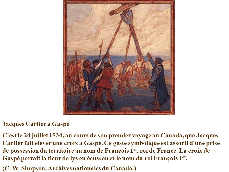 Jacques Cartier à Gaspé C'est le 24 juillet 1534, au cours de son premier voyage au Canada, que Jacques Cartier fait élever une croix à Gaspé. Ce gest