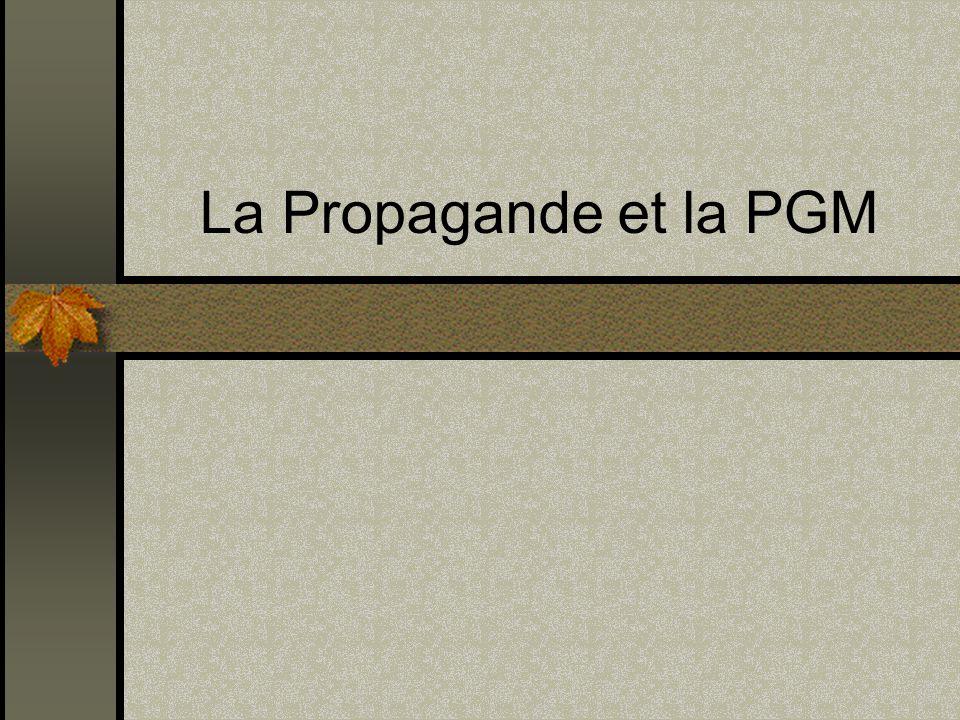 La Propagande et la PGM