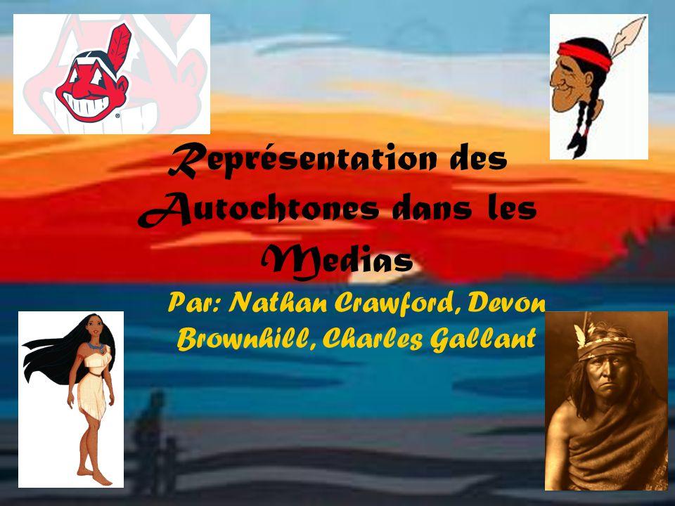 Représentation des Autochtones dans les Medias Par: Nathan Crawford, Devon Brownhill, Charles Gallant