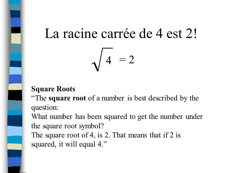 Si je regarde une autre fois, un carré comme ceci: 4cm 2 Pour la racine carrée, je veux savoir la longeur des côtés. Si un carré a un aire de 4 cm 2,