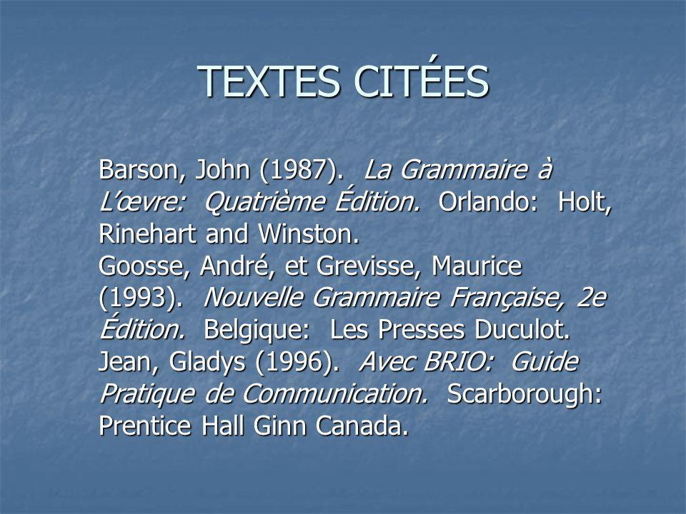 Barson, John (1987). La Grammaire à Lœvre: Quatrième Édition.