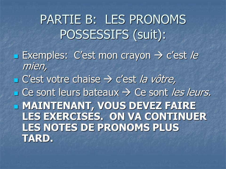 Partie C: PRONOMS OBJETS DIRECTS Ces pronoms sont utilisés pour remplacer des noms des personnes ou de choses, Ces pronoms sont utilisés pour remplacer des noms des personnes ou de choses, Cest direct parce que la phrase répond à la question, «QUI?» ou «QUOI?», Cest direct parce que la phrase répond à la question, «QUI?» ou «QUOI?», Les pronoms objets directs sont nommés aussi les COMPLIMENTS DOBJETS DIRECTS, ou COD.