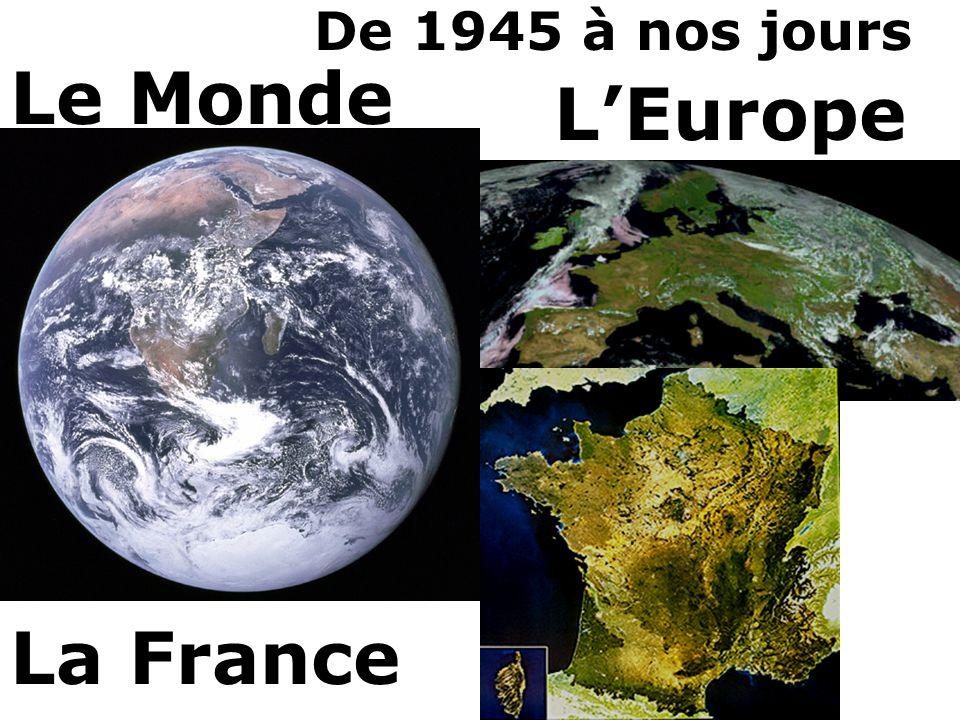 Le Monde De 1945 à nos jours LEurope La France