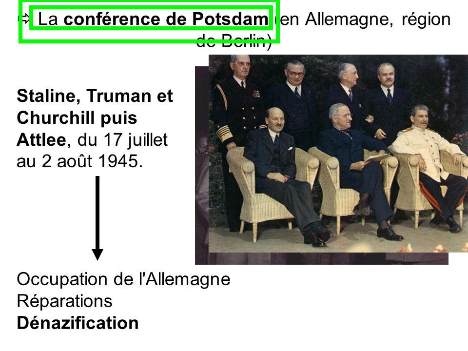 Staline, Truman et Churchill puis Attlee, du 17 juillet au 2 août 1945. La conférence de Potsdam (en Allemagne, région de Berlin) Occupation de l'Alle