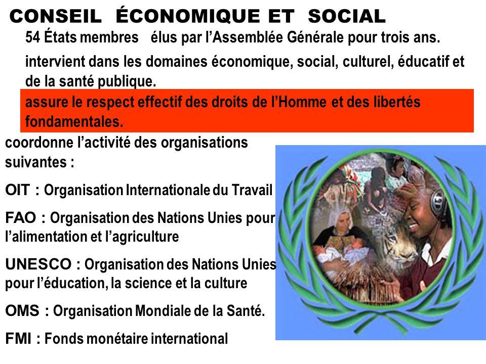 54 États membresélus par lAssemblée Générale pour trois ans. intervient dans les domaines économique, social, culturel, éducatif et de la santé publiq