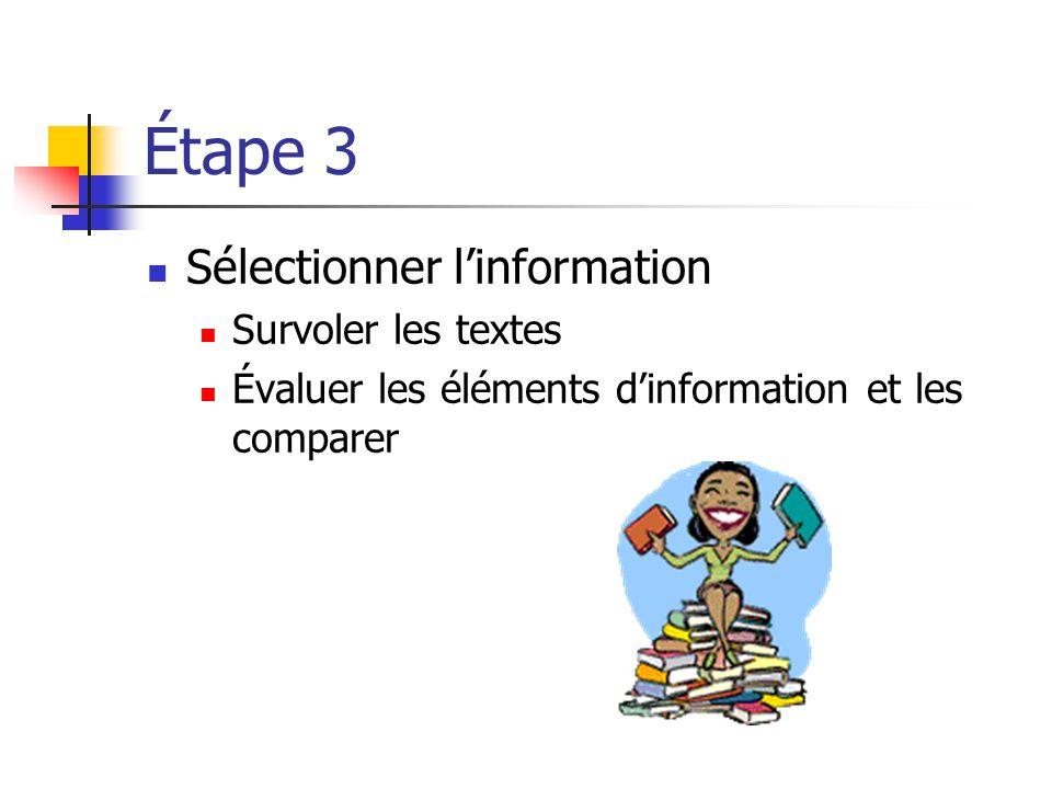 Étape 3 Sélectionner linformation Survoler les textes Évaluer les éléments dinformation et les comparer