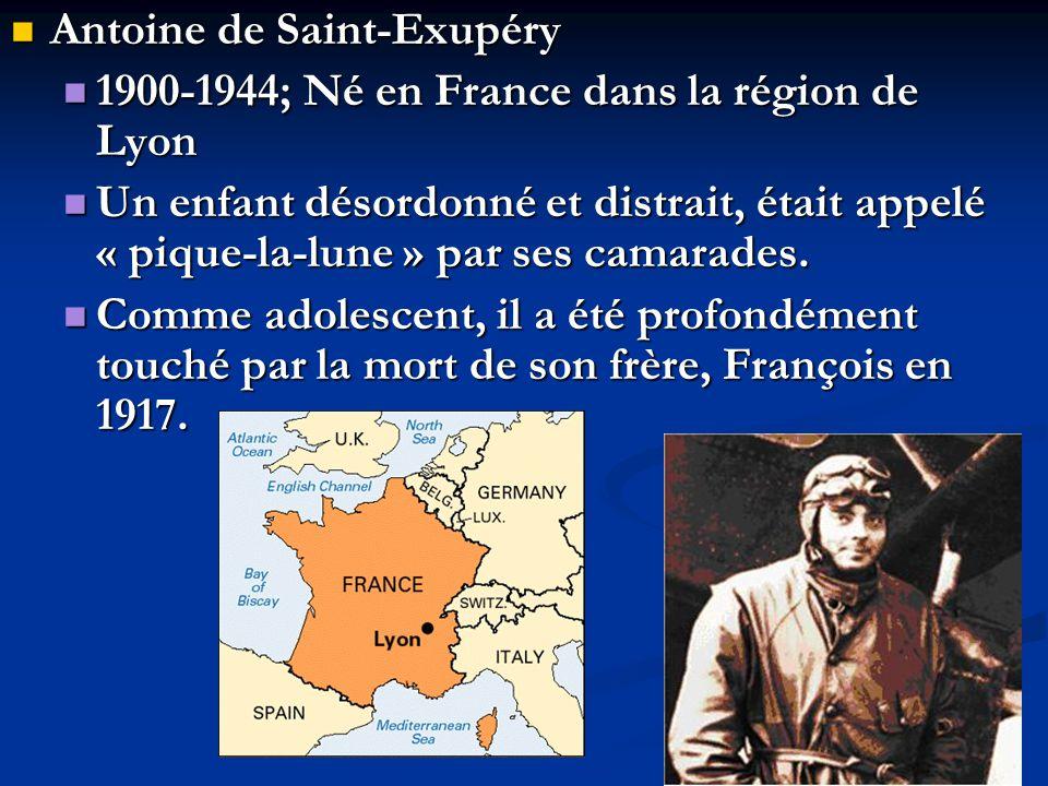 Antoine de Saint-Exupéry Antoine de Saint-Exupéry On raconte que les dernières paroles que le garçon malade lui a adressées ressembleraient aux propos que le petit prince tient à laviateur lorsquil le quitte définitivement pour retourner sur sa planète.