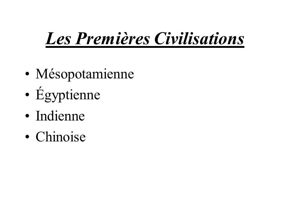 Les Premières Civilisations Mésopotamienne Égyptienne Indienne Chinoise