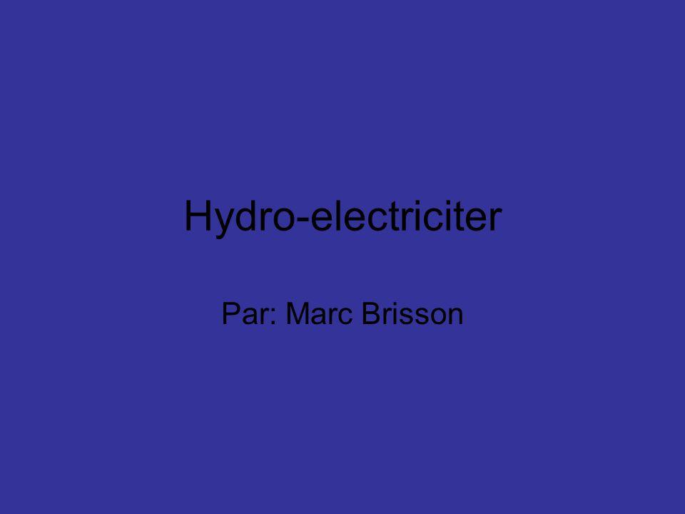 Hydro-electriciter Par: Marc Brisson