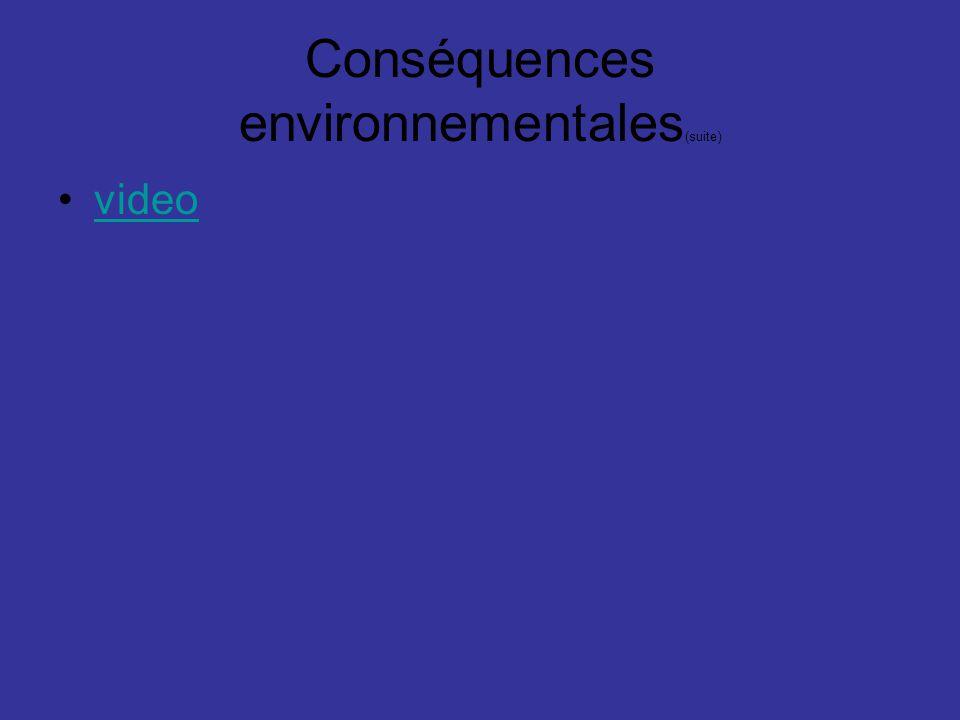 Conséquences environnementales (suite) video
