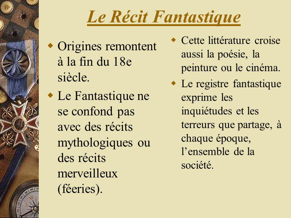 Le Récit Fantastique Origines remontent à la fin du 18e siècle. Le Fantastique ne se confond pas avec des récits mythologiques ou des récits merveille