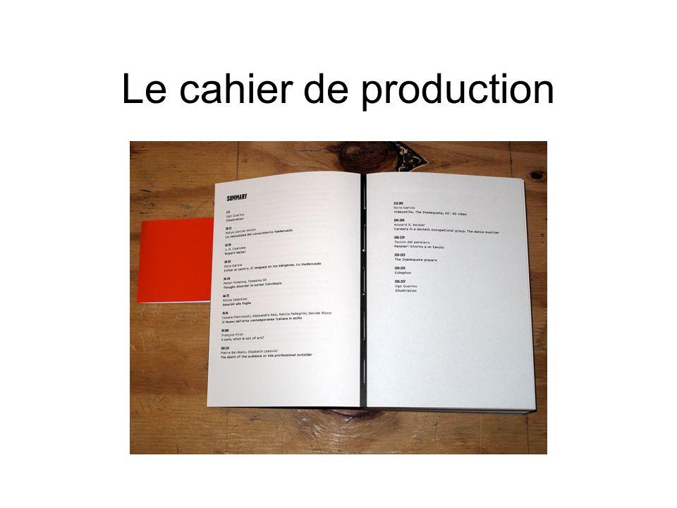Pourquoi un cahier de production.Pour éviter les mal entendus dans léquipe.