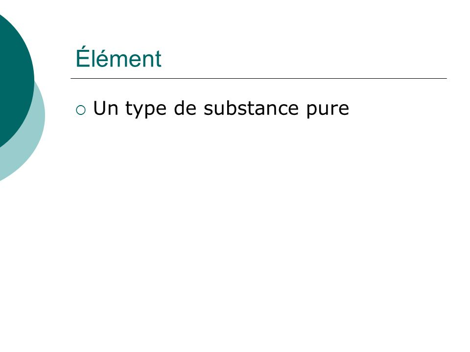 Élément Un type de substance pure