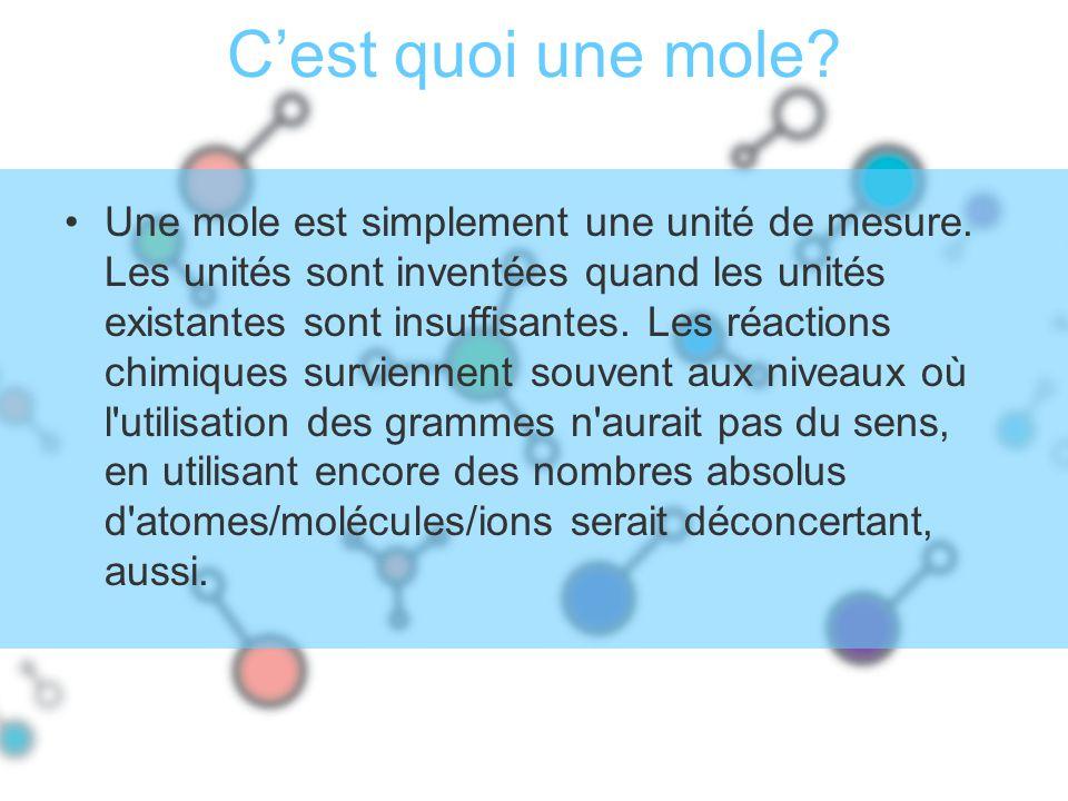 Une mole est simplement une unité de mesure.
