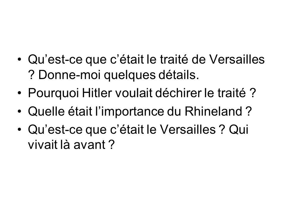 Quest-ce que cétait le traité de Versailles .Donne-moi quelques détails.
